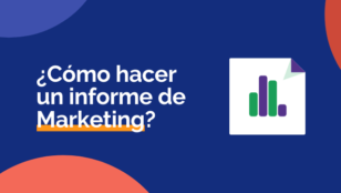 Cómo hacer un informe de marketing digital