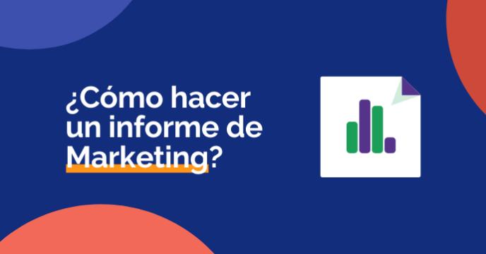 Cómo hacer informe marketing digital