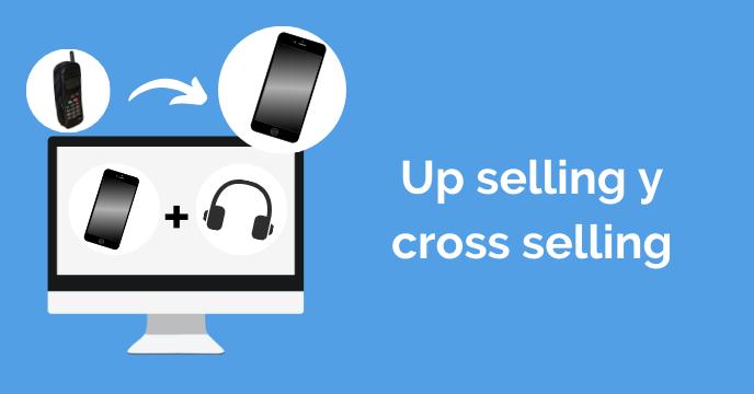 ¿Qué es up selling y cross selling?