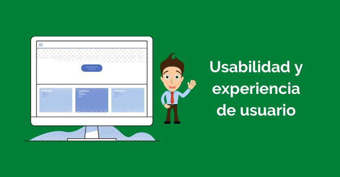 Sácale partido a la usabilidad y experiencia de usuario
