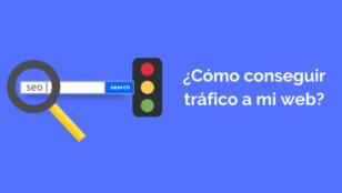 ¿Cómo conseguir tráfico para mi web o tienda online?