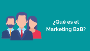 ¿Qué es el marketing B2B y cómo se aplica al marketing digital?