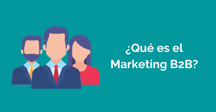 Aplica el marketing B2B en tu empresa