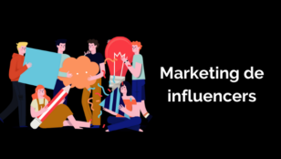 Marketing de influencers: un nuevo canal para las marcas