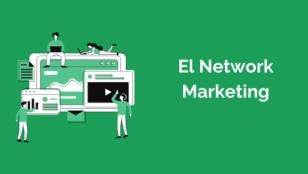 ¿Qué es el network marketing o marketing multinivel?