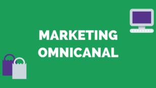 ¿Qué es el Marketing Omnicanal? Ventajas y desventajas